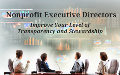 Nonprofit Executive Directors: Improve Your Level of Stewardship and Transparency