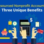 3 Unique Benefits of Outsourced Nonprofit Accounting