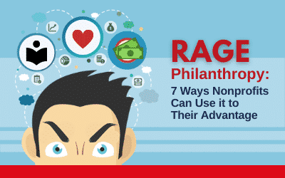 Rage Philanthropy: 7 Ways Nonprofits Can Use It to Their Advantage