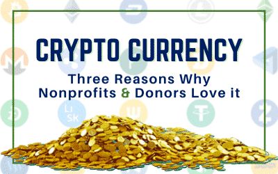 Cryptocurrency: 3 Reasons Why Nonprofits and Donors Love It