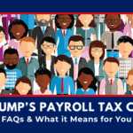 Trump's-Payroll-Tax-Cut-FAQs-and-What-it Means-for-You